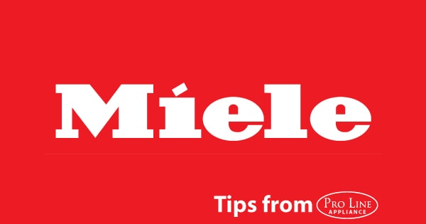 Pro Line Appliance installation Blog about Miele appliances and helpful tips